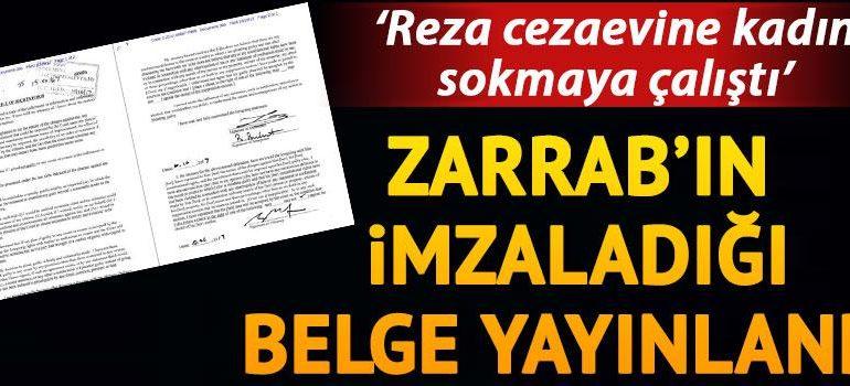 """İmzaladığı belge yayınlandı… """"Zarrab cezaevine kadın sokmaya çalıştı"""""""