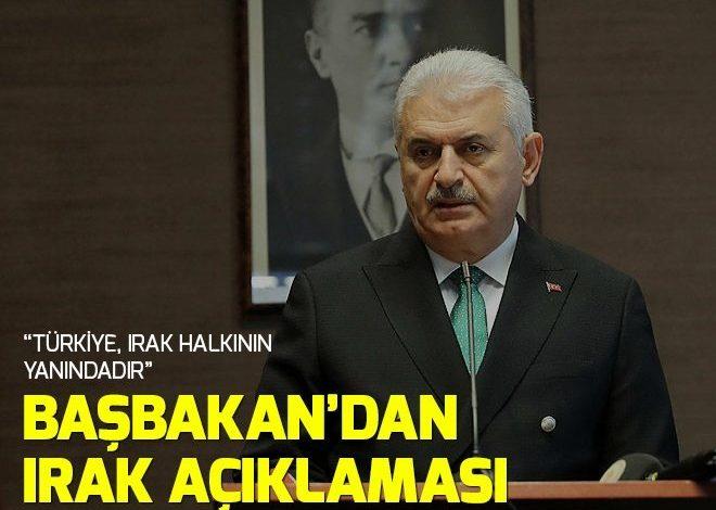 Başbakan Binali Yıldırım'dan Irak'taki deprem hakkında açıklama.
