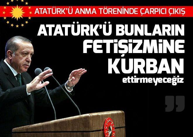 Cumhurbaşkanı Erdoğan'dan çarpıcı 'Atatürk' ve 10 Kasım mesajları.