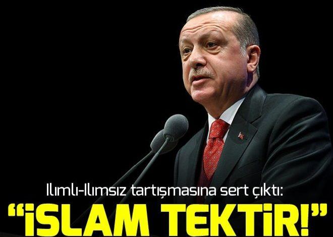 Cumhurbaşkanı Erdoğan: İslam'ın ılımlısı, ılımsızı olmaz.